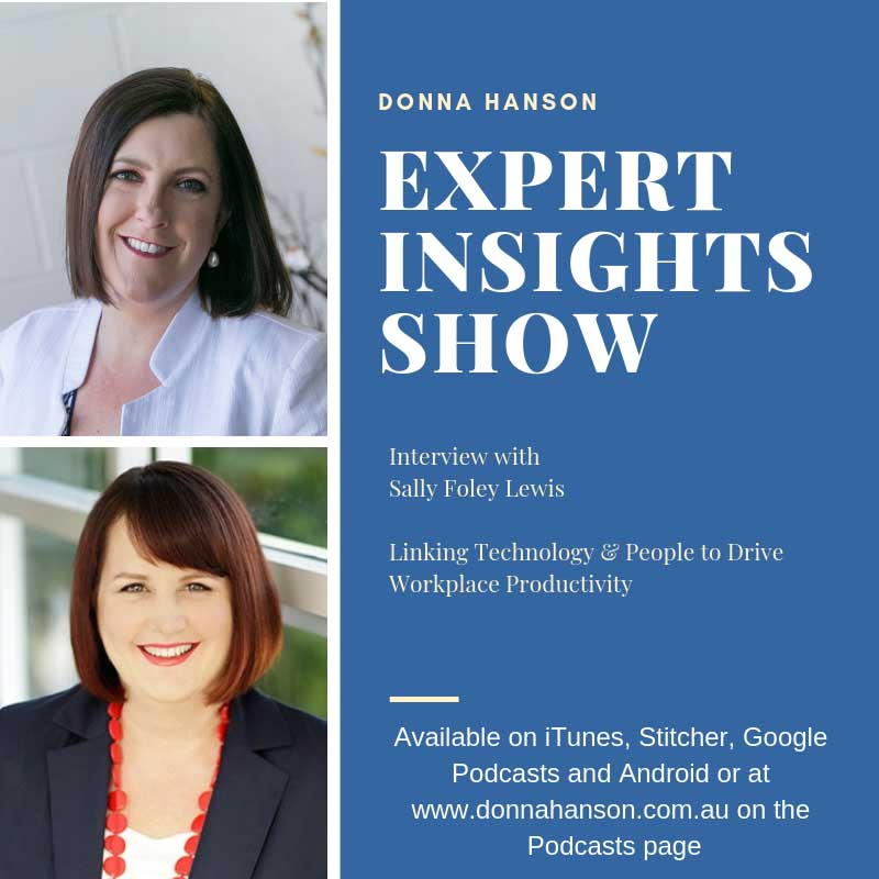 Linking Technology & People to Drive Workplace Productivity – a Conversation with Productivity Experts Donna Hanson & Sally Foley Lewis – Sally Foley Lewis