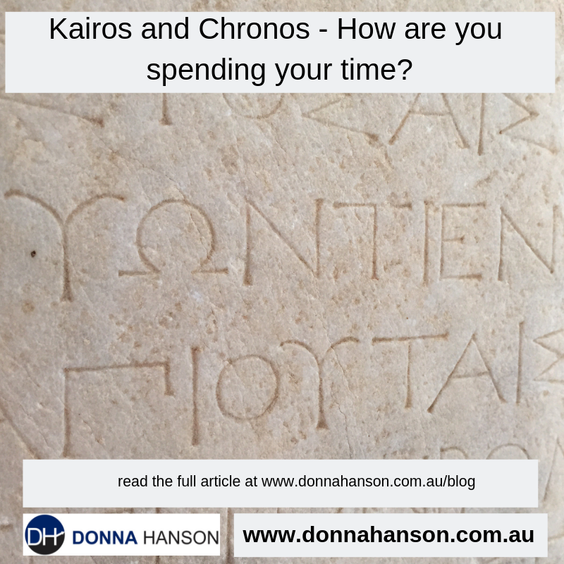 Kairos and Chronos – How are you spending your time?