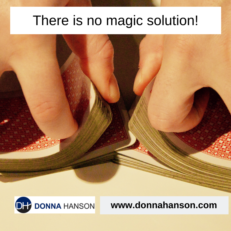 There is no magic solution!