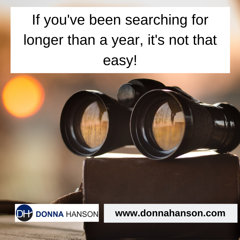 If you've been searching for longer than a year, it's not that easy!